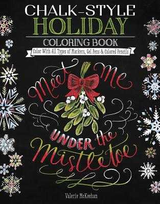 Chalk-Style Holiday Coloring Book: Color with All Types of Markers, Gel Pens & Colored Pencils - McKeehan, Valerie