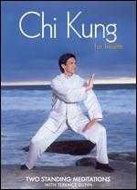Chi Kung For Health: Two Standing Meditations