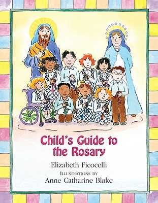Child's Guide to the Rosary - Ficocelli, Elizabeth