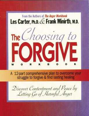 Choosing to Forgive Workbook - Minirth, Frank, Dr., MD, and Carter, Les, Dr.