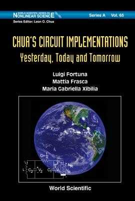 Chua's Circuit Implementations: Yesterday, Today and Tomorrow - Fortuna, Luigi, and Frasca, Mattia, and Xibilia, Maria Gabriella