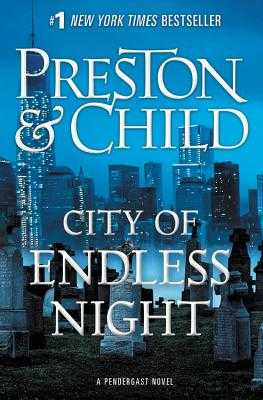 City of Endless Night - Preston, Douglas, and Child, Lincoln