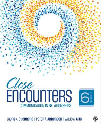 Close Encounters: Communication in Relationships - Guerrero, Laura K, and Andersen, Peter A, and Afifi, Walid