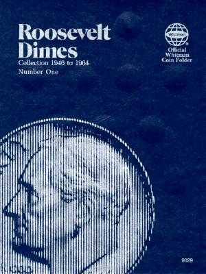 Coin Folders Dimes: Roosevelt, 1946-1964 - Whitman, Coin Products