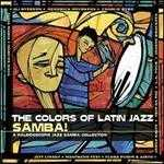 Colors of Latin Jazz: Samba