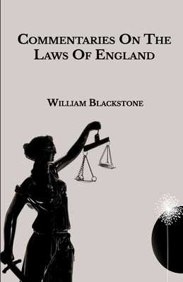 Commentaries On The Laws Of England - Blackstone, William