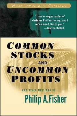 Common Stocks and Uncommon Profits and Other Writings - Fisher, Philip a, and Fisher, Kenneth L (Introduction by)
