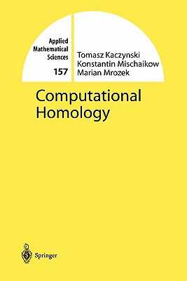 Computational Homology - Kaczynski, Tomasz, and Mischaikow, Konstantin, and Mrozek, Marian