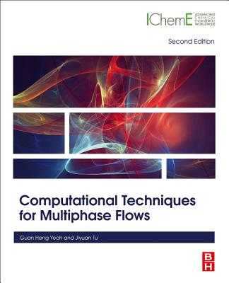 Computational Techniques for Multiphase Flows - Yeoh, Guan Heng, and Tu, Jiyuan