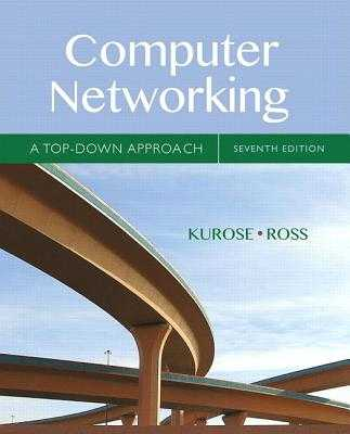 Computer Networking: A Top-Down Approach - Kurose, James, and Ross, Keith