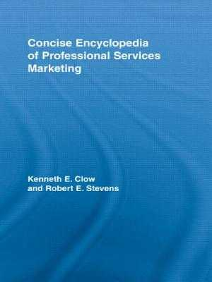 Concise Encyclopedia of Professional Services Marketing (Tent.) - Stevens, Robert E, and Loudon, David L, and Clow, Kenneth E, Professor