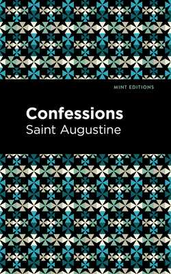 Confessions - Augustine, Saint, and Editions, Mint (Contributions by)