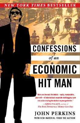 Confessions of an Economic Hit Man - Perkins, John