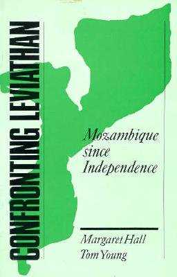 Confronting Leviathan: Mozambique Since Independence - Hall, Margaret, and Young, Tom