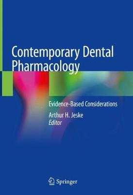 Contemporary Dental Pharmacology: Evidence-Based Considerations - Jeske, Arthur H (Editor)