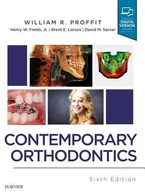 Contemporary Orthodontics - Proffit, William R, and Fields, Henry W, and Larson, Brent