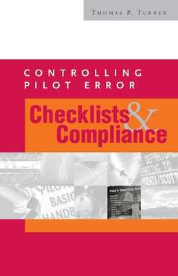 CONTROLLING PILOT ERROR: CHECKLISTS & COMPLIANCE - Turner, Thomas