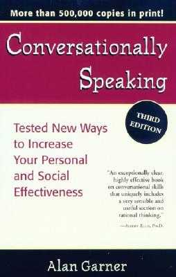 Conversationally Speaking: Tested New Ways to Increase Your Personal and Social Effectiveness - Garner, Alan
