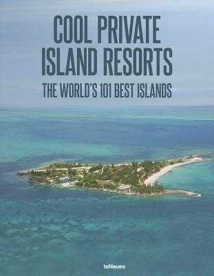 Cool Private Islands Resorts: The World's 101 Best Islands - Vladi, Farhad (Photographer)