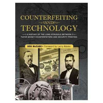 Counterfeiting and Technology: United States Paper Money - McCabe, Bob