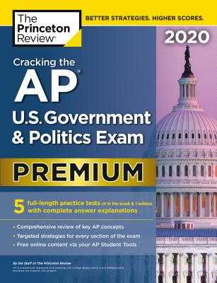 Cracking the AP U.S. Government & Politics Exam 2020, Premium Edition: 5 Practice Tests + Complete Content Review - The Princeton Review
