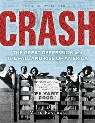 Crash: The Great Depression and the Fall and Rise of America - Favreau, Marc