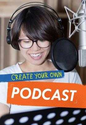 Create Your Own Podcast - Anniss, Matthew
