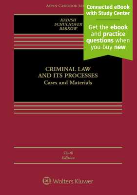 Criminal Law and Its Processes: Cases and Materials - Kadish, Sanford H, and Schulhofer, Stephen J, Professor, and Barkow, Rachel E