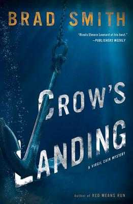 Crow's Landing: A Virgil Cain Mystery - Smith, Brad