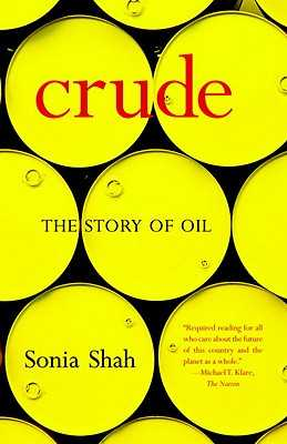 Crude: The Story of Oil - Shah, Sonia