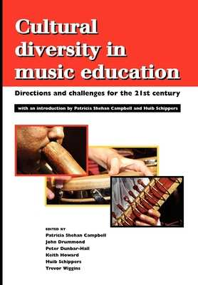 Cultural Diversity in Music Education: Directions and Challenges for the 21st Century - Shehan Campbell, Patricia (Editor)