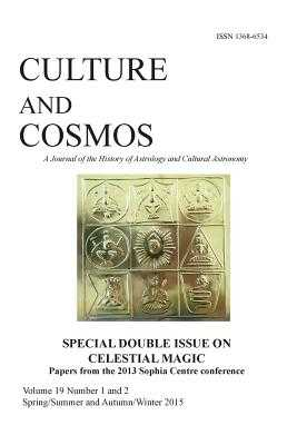 Culture and Cosmos Vol 19 1 and 2: Celestial Magic - Campion, Nicholas (Editor)