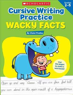 Cursive Writing Practice: Wacky Facts: Grades 2-5 - Findley, Violet