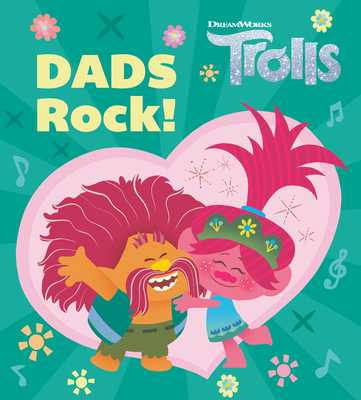 Dads Rock! (DreamWorks Trolls) - Shealy, Dennis R, and Laguna, Fabio (Illustrator), and Lesko, Marco (Illustrator)