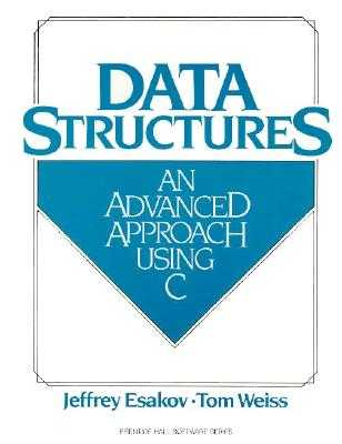 Data Structures: An Advanced Approach Using C - Esakov, Jeffrey