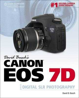 David Busch S Canon EOS 7d Guide to Digital Slr Photography - Busch, David D
