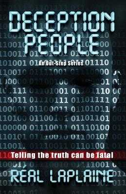 Deception People: Telling the Truth Can Be Fatal - Laplaine, Real