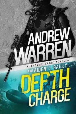 Depth Charge - Bailey, Aiden L, and Warren, Andrew