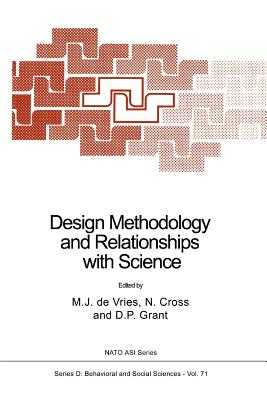 Design Methodology and Relationships with Science - de Vries, Marc J (Editor), and Cross, Nigel (Editor), and Grant, D.P. (Editor)