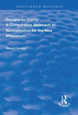 Designs for Living: A Comparative Approach to Normalisation for the New Millennium - Carnaby, Steven
