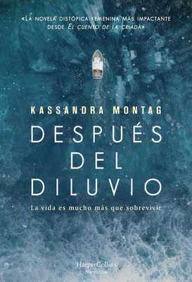 Después del Diluvio (After the Flood - Spanish Edition) - Montag, Kassandra