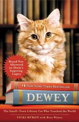 Dewey: The Small-Town Library Cat Who Touched the World - Myron, Vicki