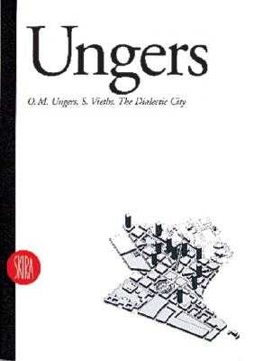 Dialectic City - Ungers, O. M., and Molinari, Luca (Volume editor)