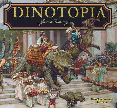 Dinotopia, a Land Apart from Time: 20th Anniversary Edition - Gurney, James