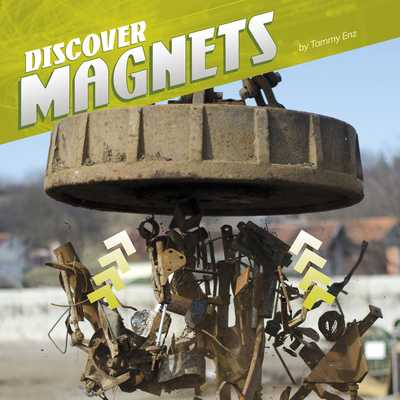 Discover Magnets - Enz, Tammy