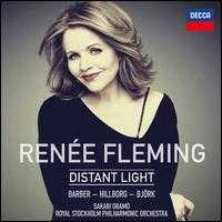 Distant Light - Renée Fleming (soprano); Royal Stockholm Philharmonic Orchestra; Sakari Oramo (conductor)