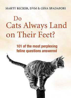 Do Cats Always Land on Their Feet? - Becker, Marty, and Spadafori, Gina