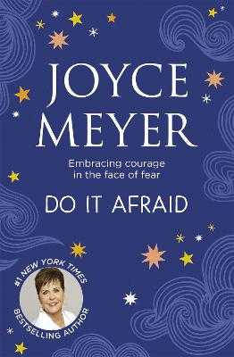 Do It Afraid: Embracing Courage in the Face of Fear - Meyer, Joyce