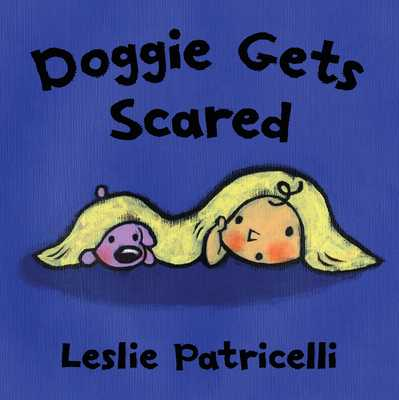Doggie Gets Scared - Patricelli, Leslie (Illustrator)