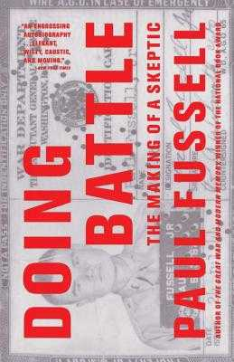 Doing Battle: The Making of a Skeptic - Fussell, Paul